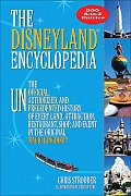 Disneyland Encyclopedia The Unofficial Unauthorized & Unprecedented History of Every Land Attraction Restaurant Shop & Major Event in the Original Magic Kingdom