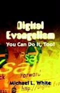 Digital Evangelism: You Can Do It, Too!