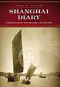 Shanghai Diary A Young Girls Journey from Hitlers Hate to War Torn China