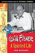 Will Eisner A Spirited Life