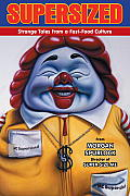 Supersized Strange Tales from a Fast Food Culture