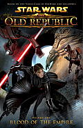 Blood of the Empire Star Wars the Old Republic Volume 1