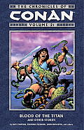 Chronicles of Conan Volume 21 Blood of the Titan & Other Stories