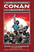 Chronicles of Conan Volume 22: Reavers in the Borderland and Other Stories