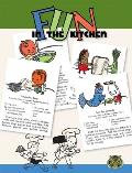 Fun in the Kitchen By Kids for Kids Easy to Make Recipes