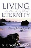 Living in the Light of Eternity: Discovering God's Plan for Your Life