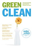 Green Clean The Environmentally Sound Guide to Cleaning Your Home