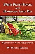 White Picket Fences and Homemade Apple Pies