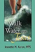 Walk on the Water with Jesus