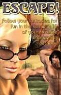 Escape Follow Your Fantasies For Fun In