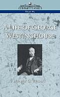 A Life of George Westinghouse