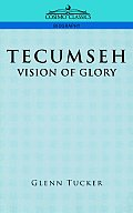 Tecumseh: A Vision of Glory