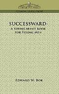 Successward: A Young Man's Book for Young Men