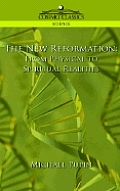 The New Reformation: From Physical to Spiritual Realities