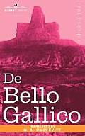 de Bello Gallico & Other Commentaries of Caius Julius Caesar