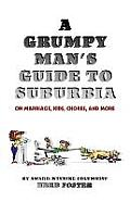 A Grumpy Man's Guide to Suburbia on Marriage, Kids, Chores, and More