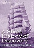 A Short History of Discovery: From the Earliest Times to the Founding of Colonies in the American Continent