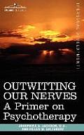 Outwitting Our Nerves: A Primer on Psychotherapy