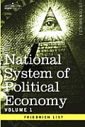 National System of Political Economy - Volume 1: The History
