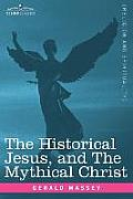 The Historical Jesus, and the Mythical Christ