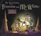Adventures of the Princess & Mr Whiffle The Dark of Deep Below