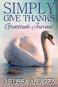 Simply Give Thanks Gratitude Journal