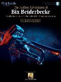 The Further Adventures of Bix Beiderbecke: Jazz Band Classics for Trumpet [With CD]