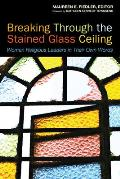 Breaking Through Stained Glass Ceiling (10 Edition)