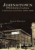 Johnstown, Pennsylvania: 1895-1936