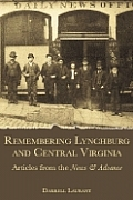 Remembering Lynchburg and Central Virginia: Articles from the News and Advance
