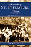 Remembering St. Petersburg, Florida: Volume 2: More Sunshine City Stories