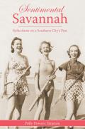 Sentimental Savannah: Reflections on a Southern City's Past