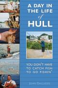 A Day in the Life of Hull: You Don't Have to Catch Fish to Go Fishin'
