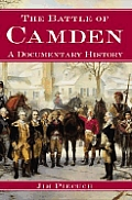 Battle Of Camden A Documentary History