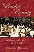 Pender County: A History in the Voices of Its People