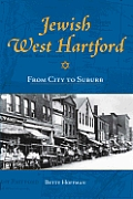 Jewish West Hartford:: From City to Suburb