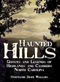 Haunted Hills: Ghosts and Legends of Highlands and Cashiers North Carolina