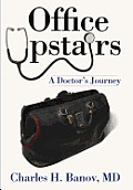 Office Upstairs: A Doctor's Journey