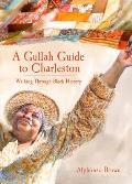 A Gullah Guide to Charleston: Walking Through Black History