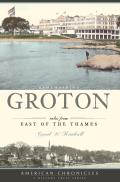 Remembering Groton: Tales from East of the Thames