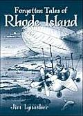 Forgotten Tales Of Rhode Island by Jim Ignasher