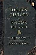 Forgotten Tales Of Rhode Island: Not-To-Be-Forgotten Tales Of The Ocean State (American Chronicles) by Glenn Laxton