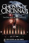 Ghosts of Cincinnati: The Dark Side of the Queen City Cover