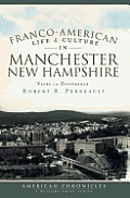 Franco-American Life & Culture In Manchester, New Hampshire: Vivre La Difference (American Chronicles) by Robert B. Perreault