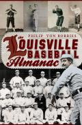 The Louisville Baseball Almanac