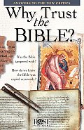 Why Trust the Bible? Pamphlet: Answers to the New Critics