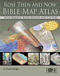 Rose Then and Now Bible Map Atlas...