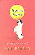 Pleasing People How Not to Be an Approval Junkie