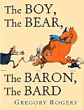 Boy The Bear The Baron The Bard