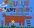 Julius Anteater Misunderstood